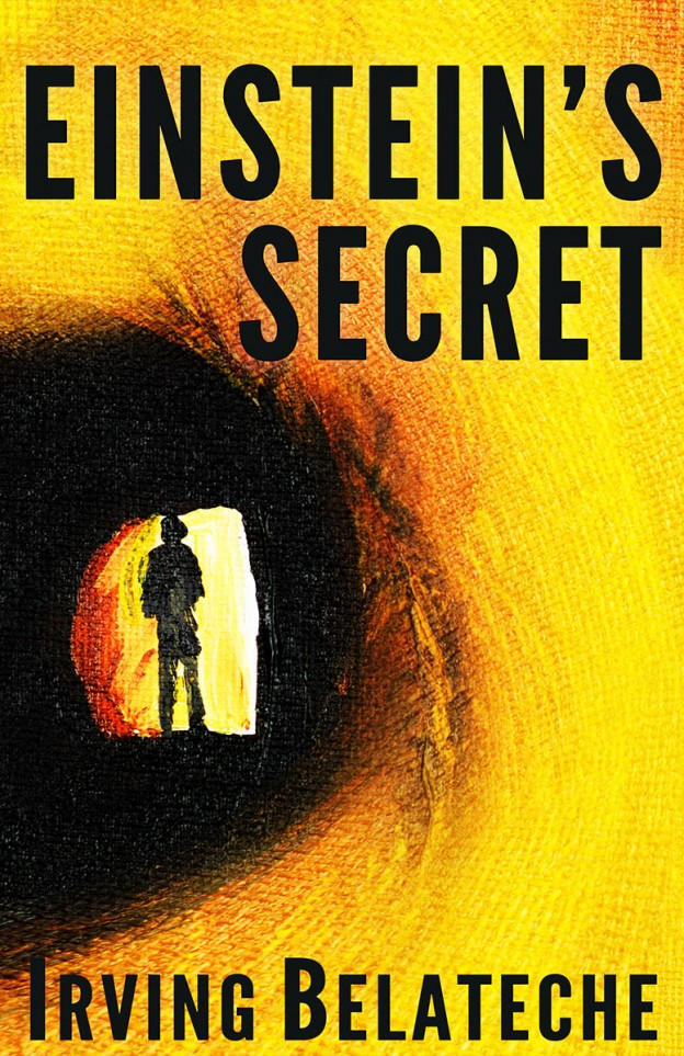 Einstein's Secret by Irving Belateche