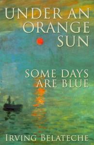 Under An Orange Sun by Irving Belateche